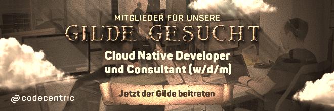 Mitglieder für unsere Gilde gesucht! Jetzt der Gilde als Cloud Native Developer und Consultant (w/d/m) beitreten