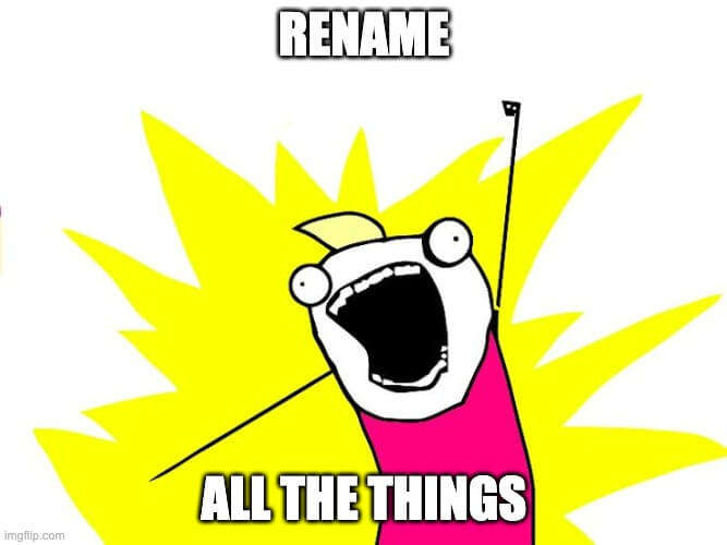 Rename all the things